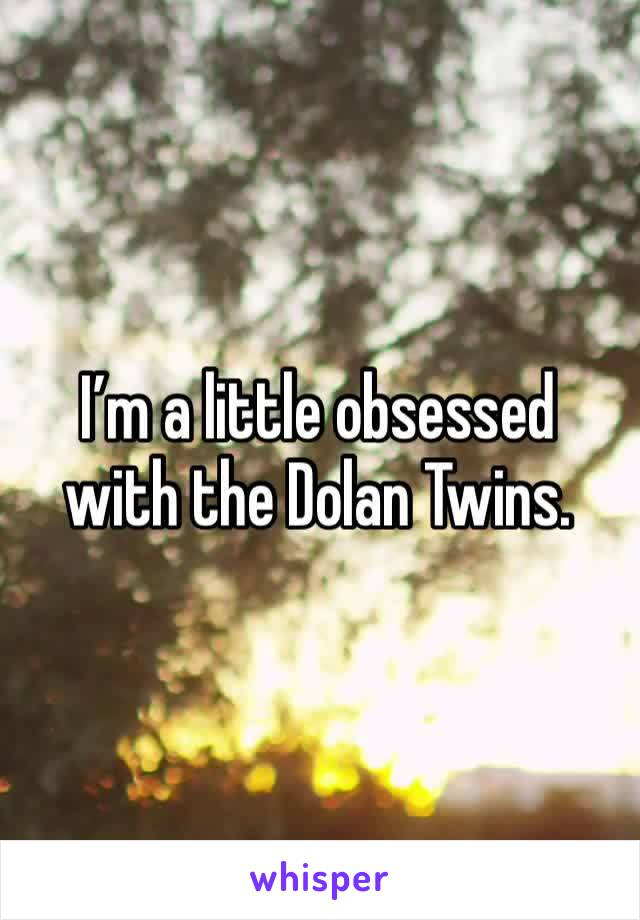 I'm a little obsessed with the Dolan Twins.