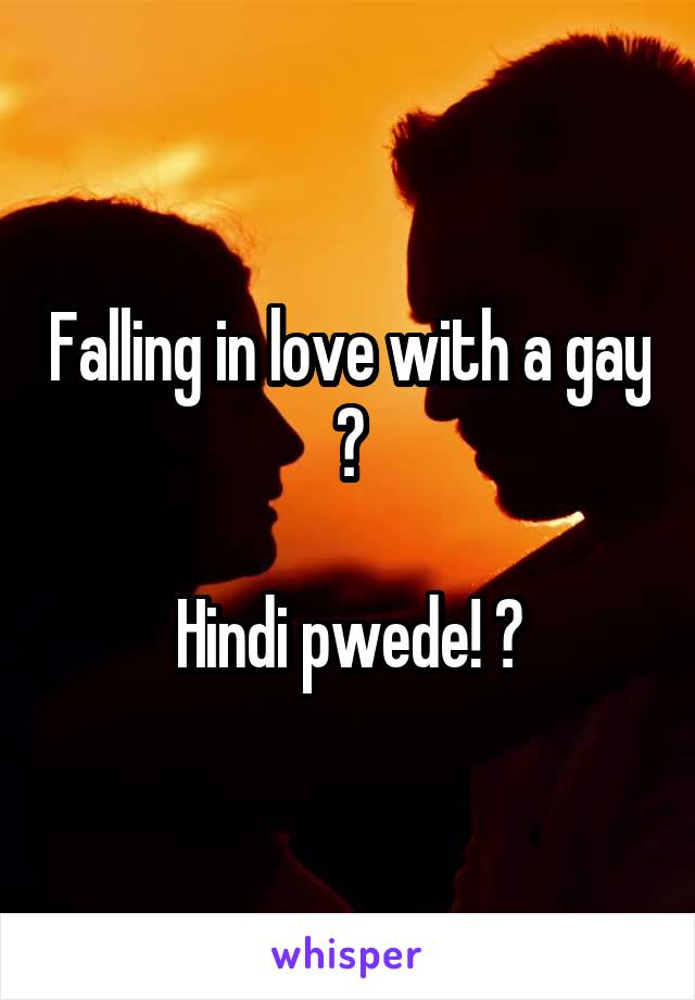 Falling in love with a gay ?  Hindi pwede! 😭