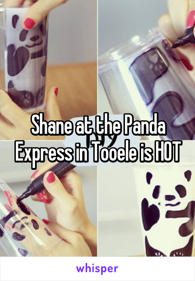 Shane at the Panda Express in Tooele is HOT