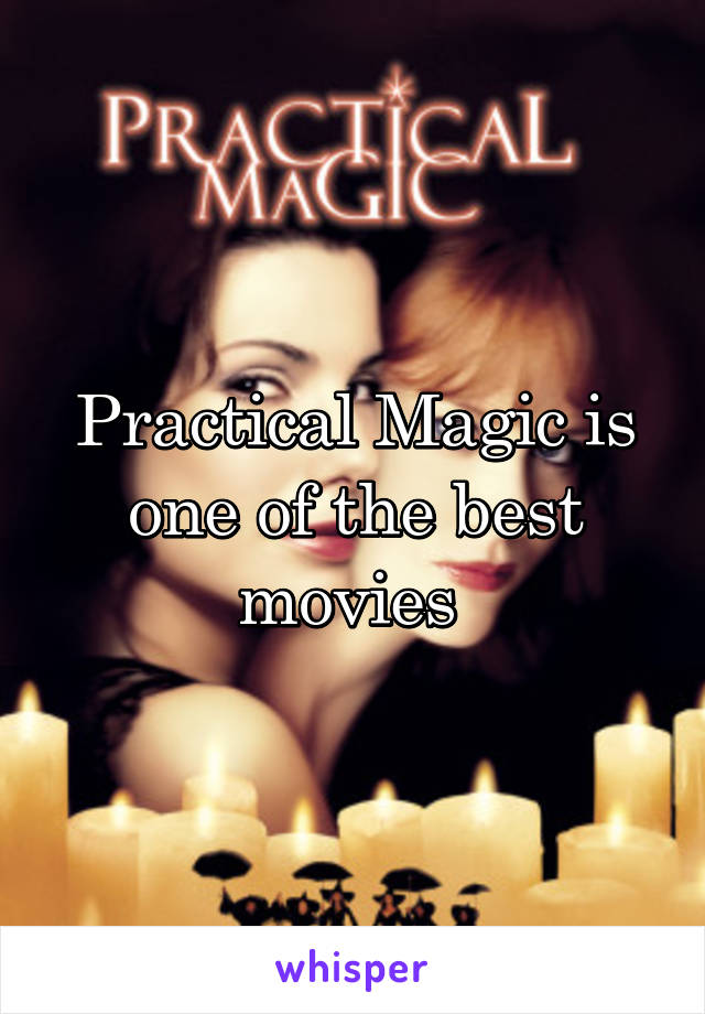 Practical Magic is one of the best movies