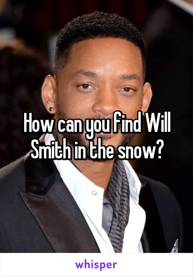 How can you find Will Smith in the snow?