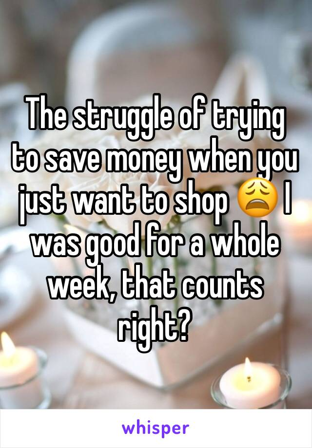 The struggle of trying to save money when you just want to shop 😩 I was good for a whole week, that counts right?