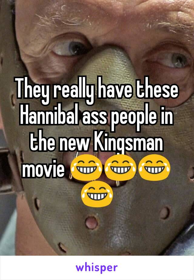 They really have these Hannibal ass people in the new Kingsman movie 😂😂😂😂
