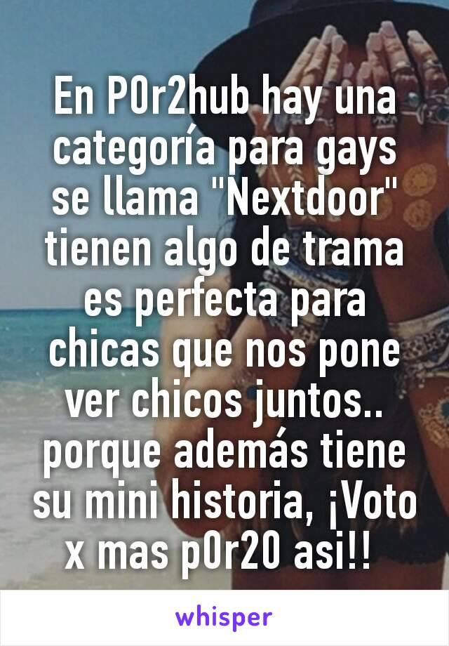 """En P0r2hub hay una categoría para gays se llama """"Nextdoor"""" tienen algo de trama es perfecta para chicas que nos pone ver chicos juntos.. porque además tiene su mini historia, ¡Voto x mas p0r20 asi!!"""