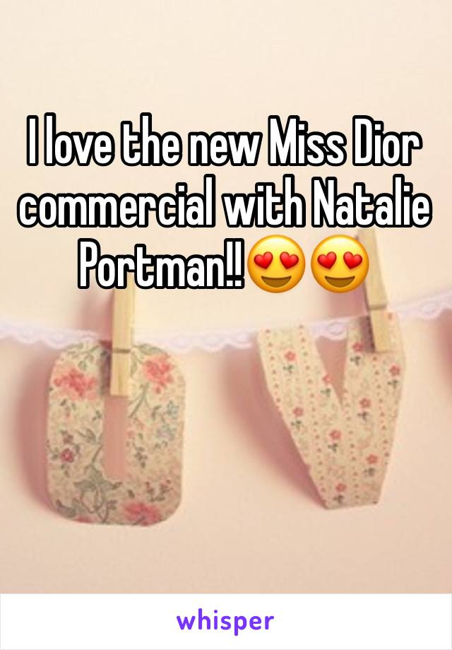 I love the new Miss Dior commercial with Natalie Portman!!😍😍