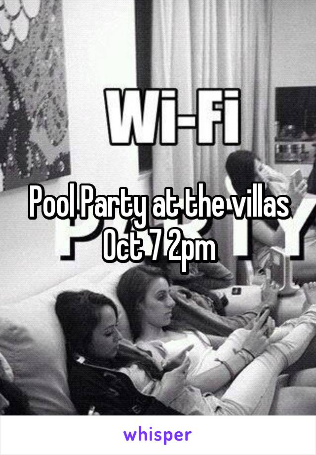 Pool Party at the villas Oct 7 2pm