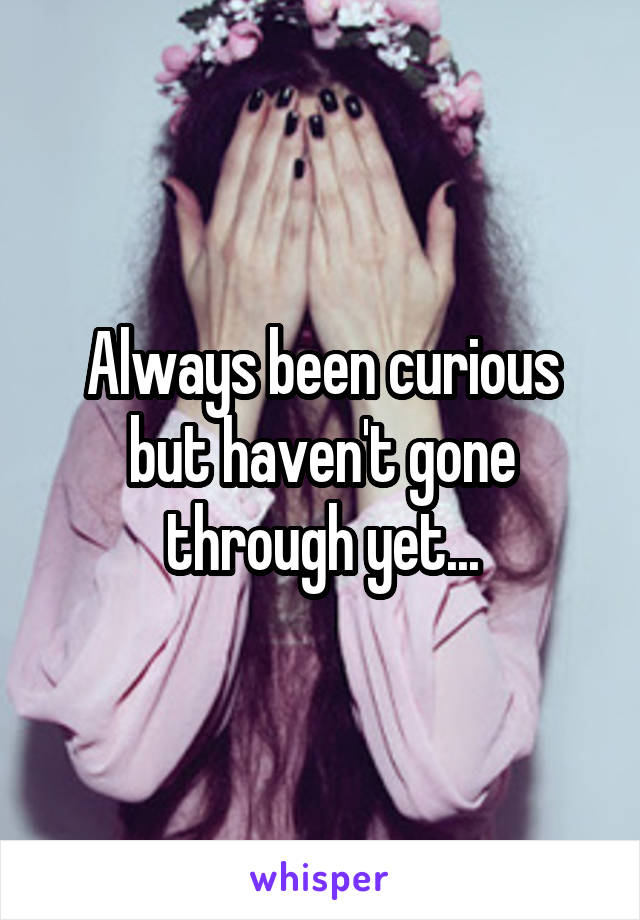 Always been curious but haven't gone through yet...