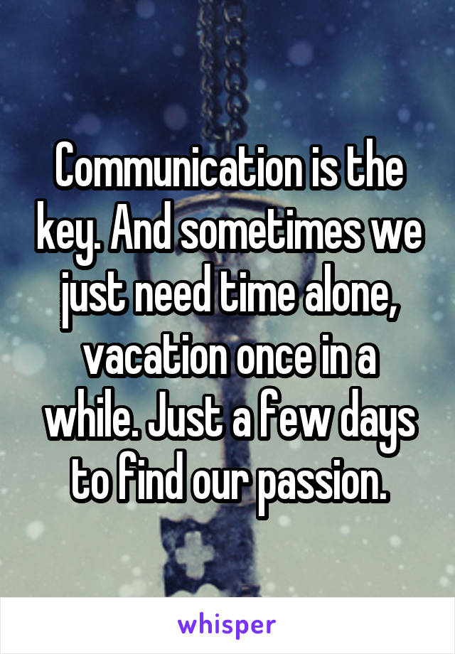 communication is the key