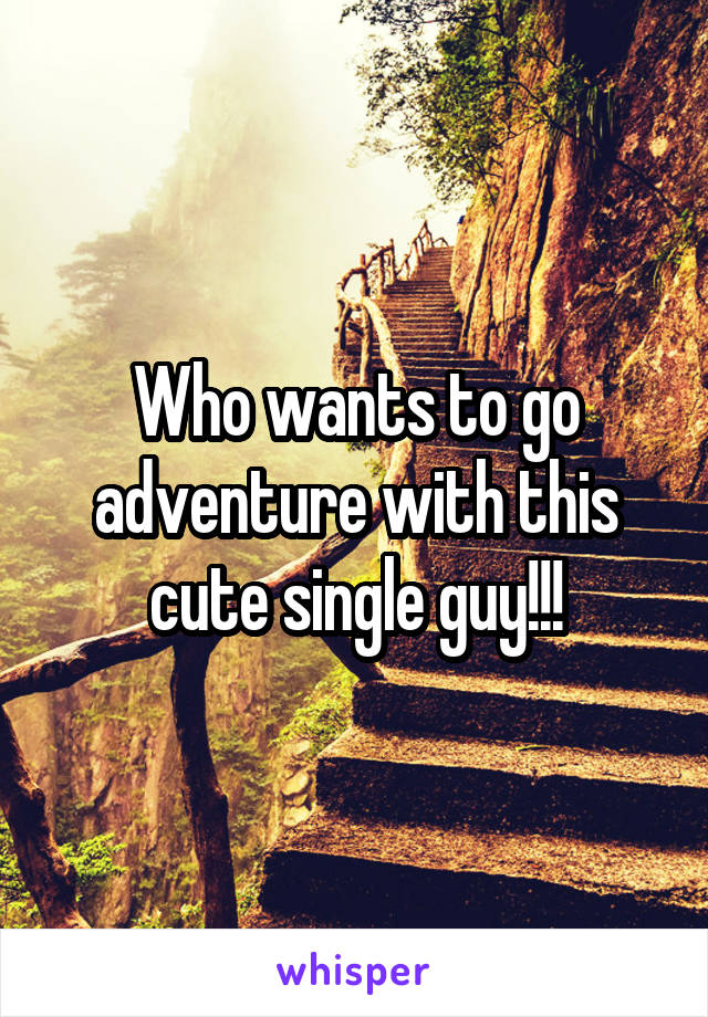 Who wants to go adventure with this cute single guy!!!