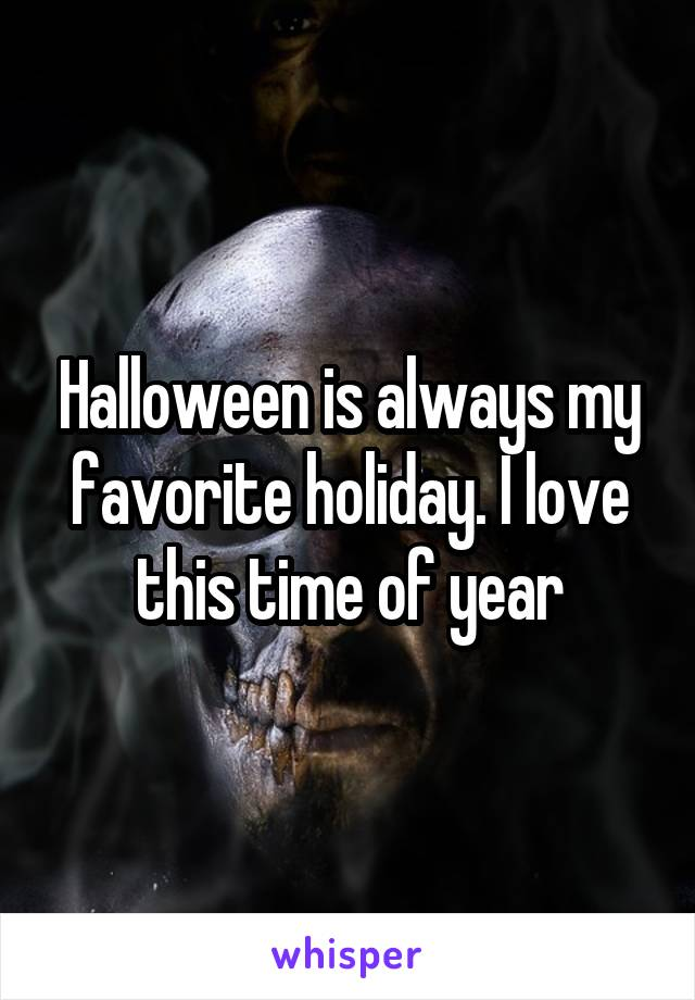 Halloween is always my favorite holiday. I love this time of year