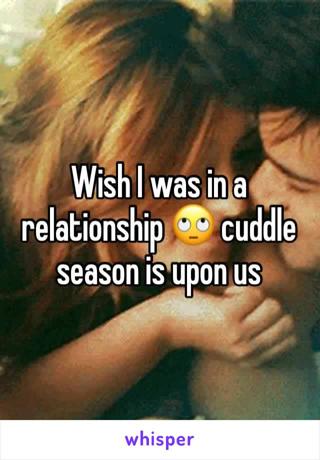 Wish I was in a relationship 🙄 cuddle season is upon us
