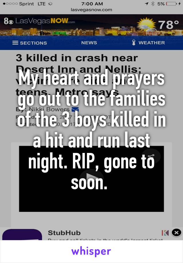 My heart and prayers go out to the families of the 3 boys killed in a hit and run last night. RIP, gone to soon.