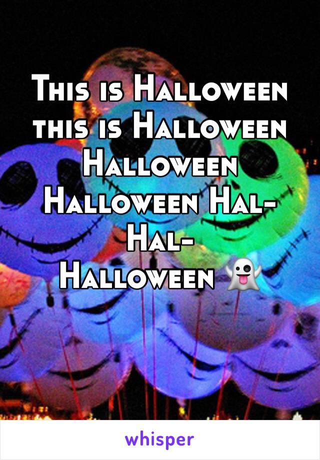 This is Halloween this is Halloween  Halloween  Halloween Hal- Hal-  Halloween 👻
