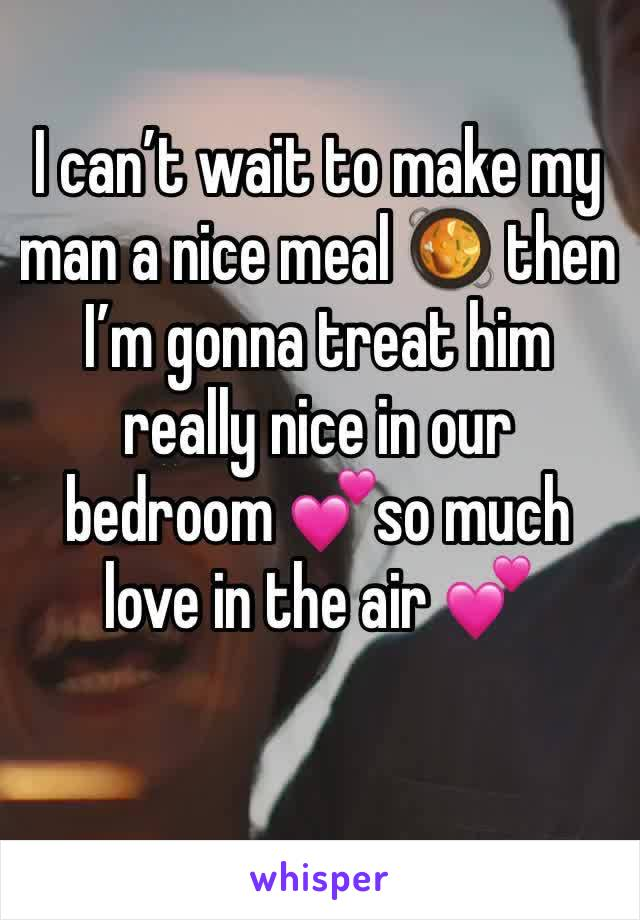 I can't wait to make my man a nice meal 🥘 then I'm gonna treat him really nice in our bedroom 💕so much love in the air 💕