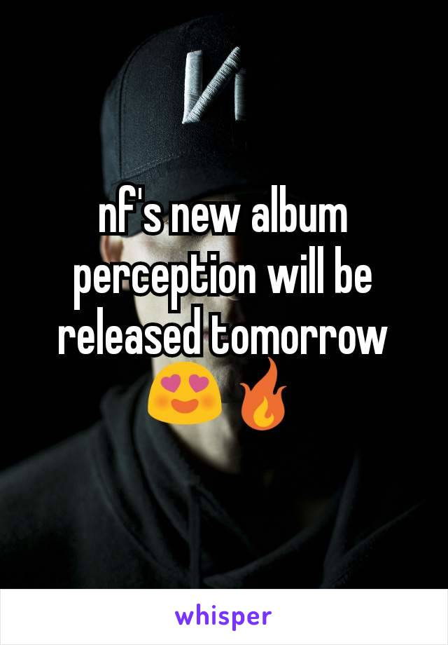 nf's new album perception will be released tomorrow 😍🔥