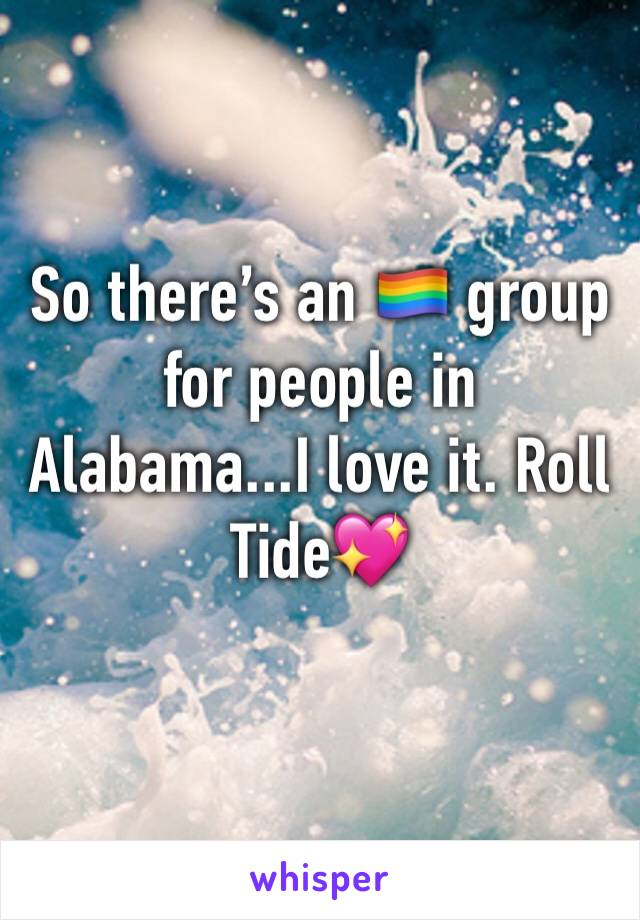So there's an 🏳️🌈 group for people in Alabama...I love it. Roll Tide💖