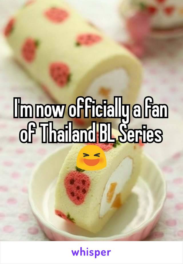 I'm now officially a fan of Thailand BL Series 😆