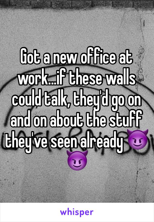 Got a new office at work...if these walls could talk, they'd go on and on about the stuff they've seen already 😈😈