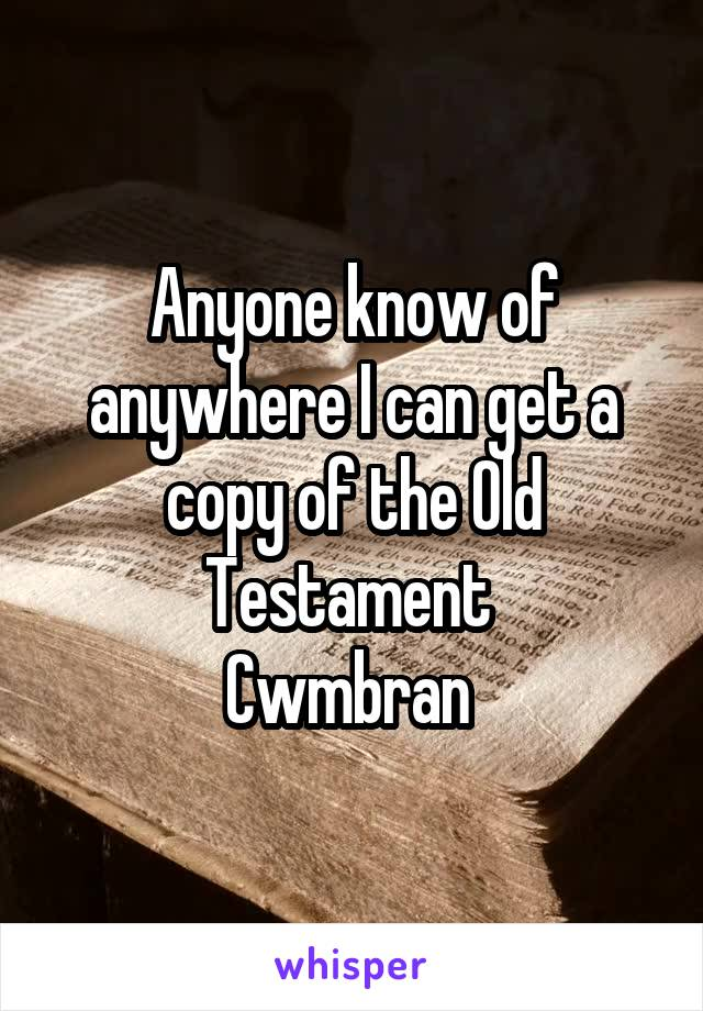 Anyone know of anywhere I can get a copy of the Old Testament  Cwmbran