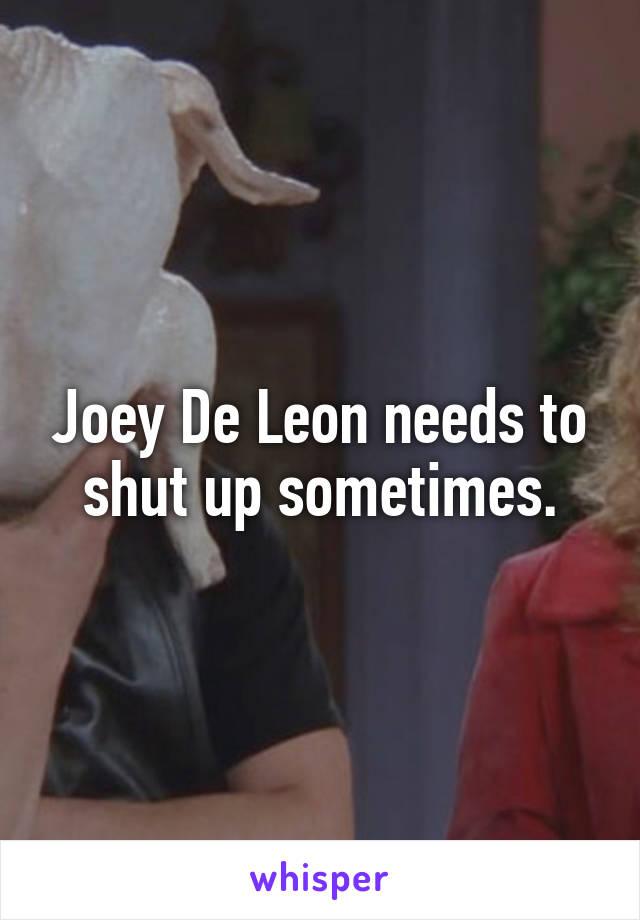 Joey De Leon needs to shut up sometimes.