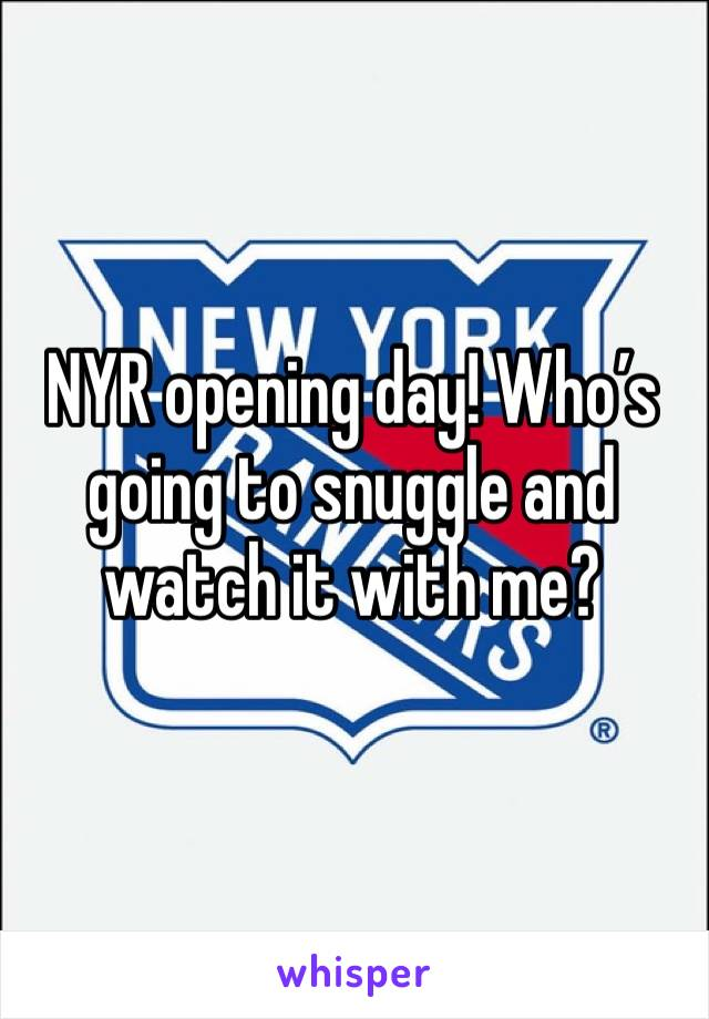 NYR opening day! Who's going to snuggle and watch it with me?