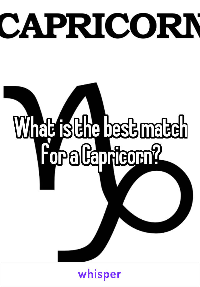 What is the best match for a Capricorn?
