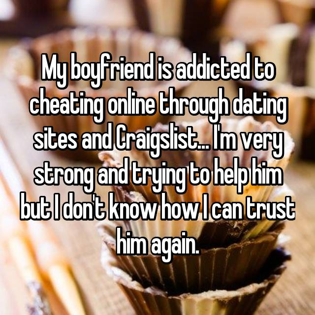 is he addicted to online dating The reason i am looking for some help is that i think my husband is addicted to dating sites/text chats/tv dating sites and i find  he is not addicted.