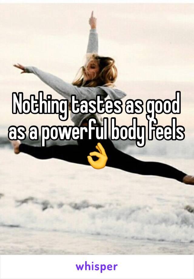 Nothing tastes as good as a powerful body feels 👌