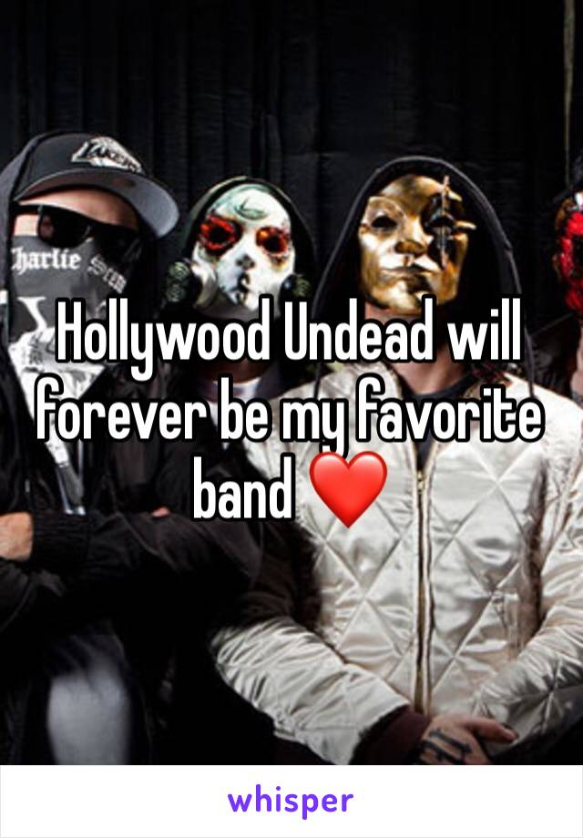 Hollywood Undead will forever be my favorite band ❤️