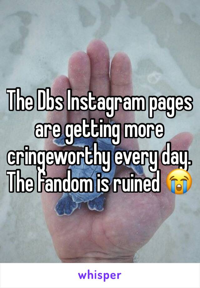 The Dbs Instagram pages are getting more cringeworthy every day. The fandom is ruined 😭