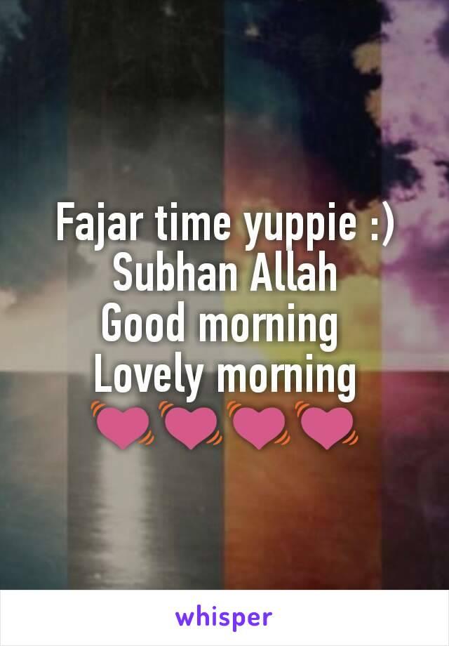 Fajar time yuppie :) Subhan Allah Good morning  Lovely morning 💓💓💓💓