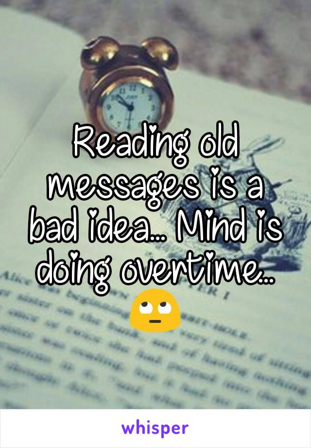 Reading old messages is a bad idea... Mind is doing overtime... 🙄