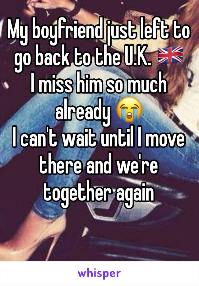 My boyfriend just left to go back to the U.K. 🇬🇧  I miss him so much already 😭 I can't wait until I move there and we're together again