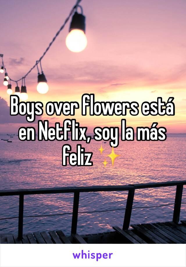 Boys over flowers está en Netflix, soy la más feliz ✨