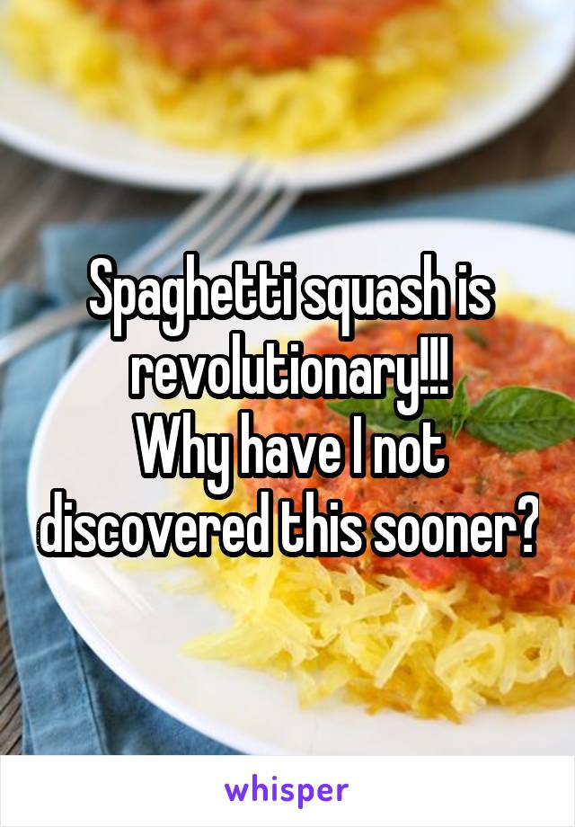 Spaghetti squash is revolutionary!!! Why have I not discovered this sooner?