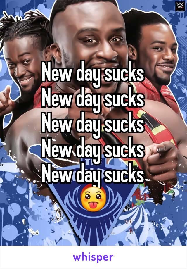 New day sucks New day sucks New day sucks New day sucks New day sucks 😛