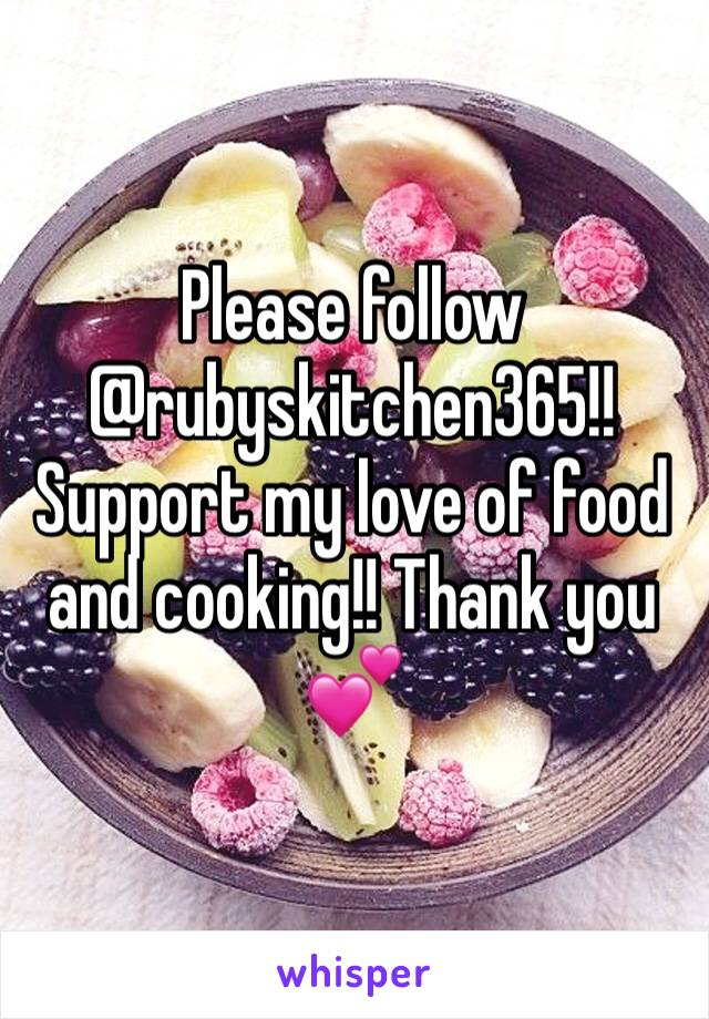 Please follow @rubyskitchen365!! Support my love of food and cooking!! Thank you 💕