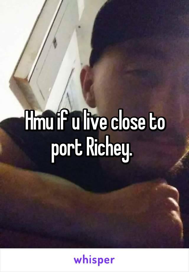 Hmu if u live close to port Richey.