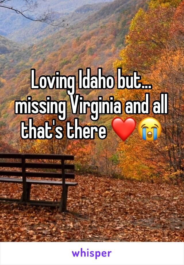 Loving Idaho but... missing Virginia and all that's there ❤️😭