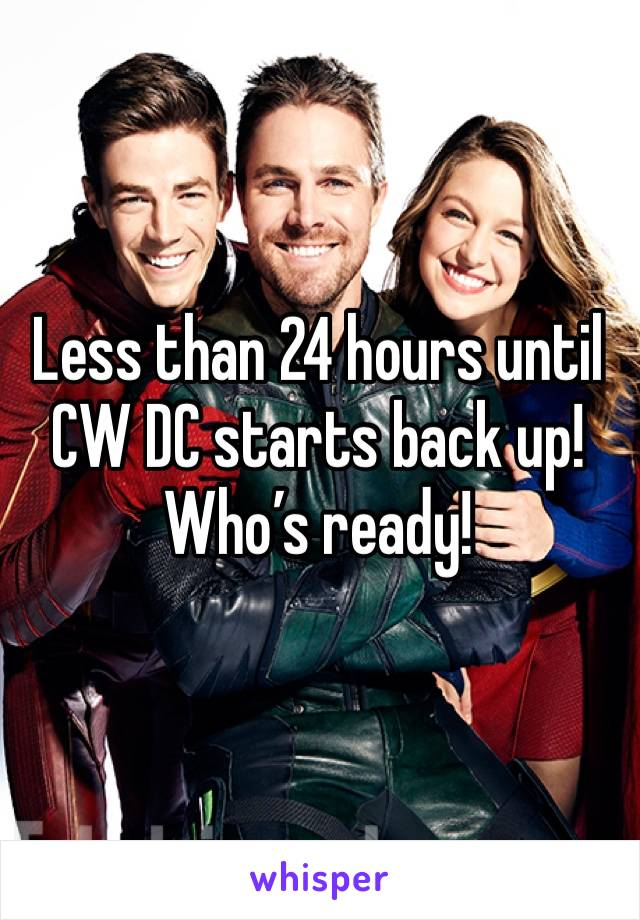 Less than 24 hours until CW DC starts back up! Who's ready!