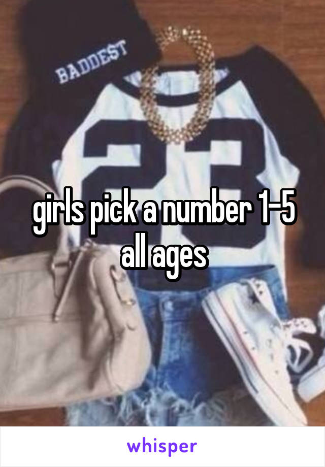 girls pick a number 1-5 all ages