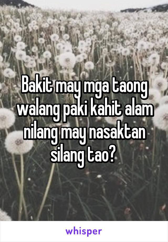 Bakit may mga taong walang paki kahit alam nilang may nasaktan silang tao?