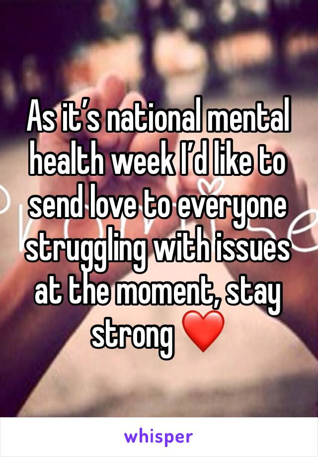 As it's national mental health week I'd like to send love to everyone struggling with issues at the moment, stay strong ❤️