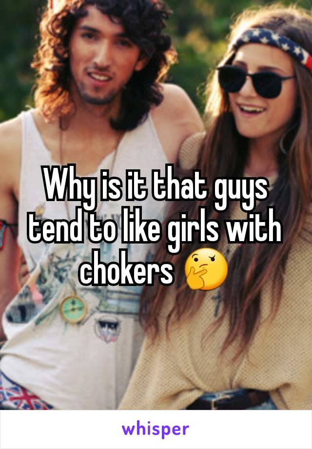 Why is it that guys tend to like girls with chokers 🤔
