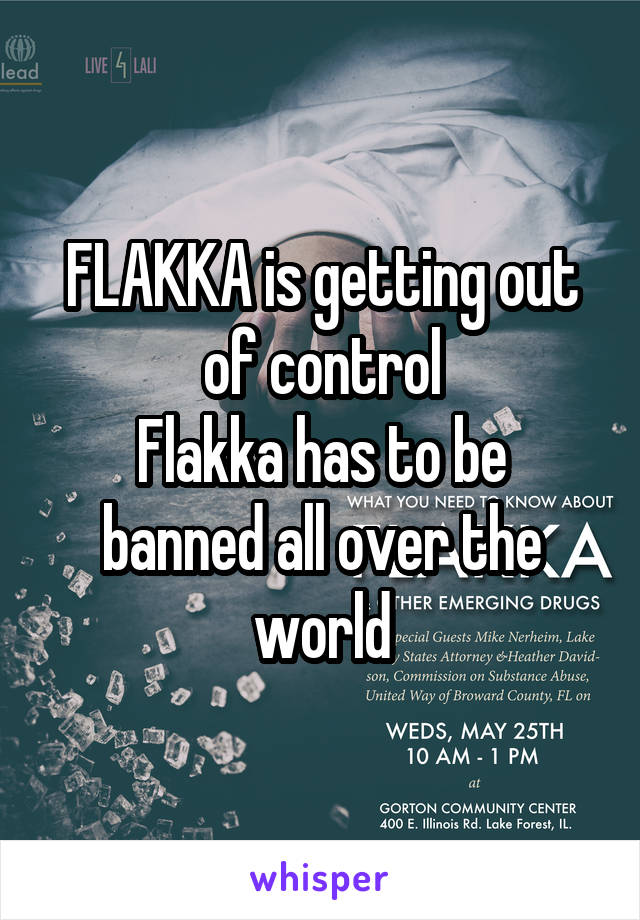 FLAKKA is getting out of control Flakka has to be banned all over the world