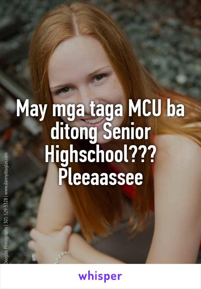 May mga taga MCU ba ditong Senior Highschool??? Pleeaassee