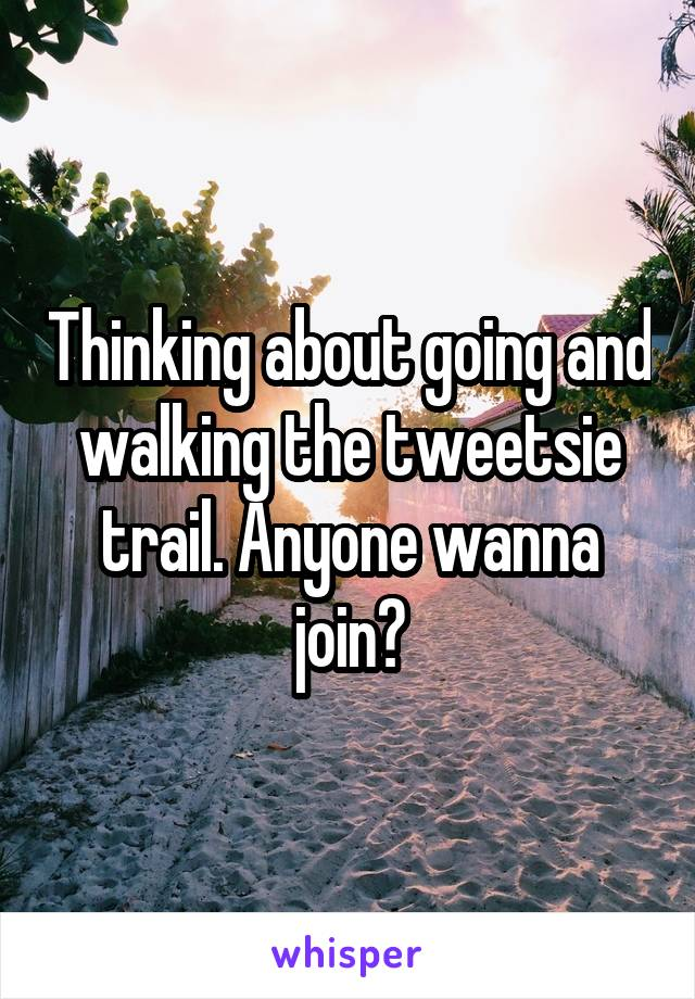 Thinking about going and walking the tweetsie trail. Anyone wanna join?
