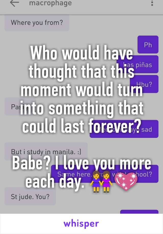 Who would have thought that this moment would turn into something that could last forever?  Babe? I love you more each day. 👭💖
