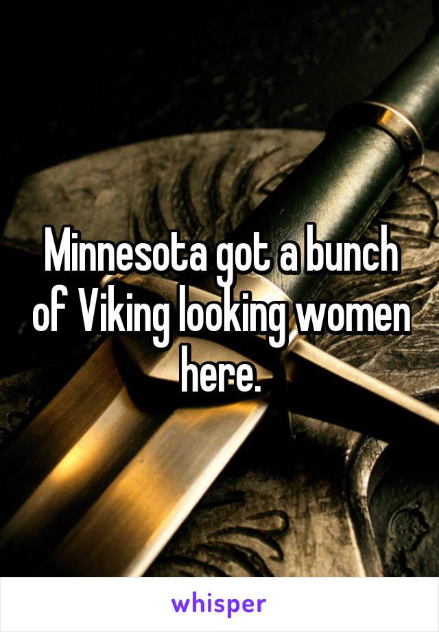 Minnesota got a bunch of Viking looking women here.