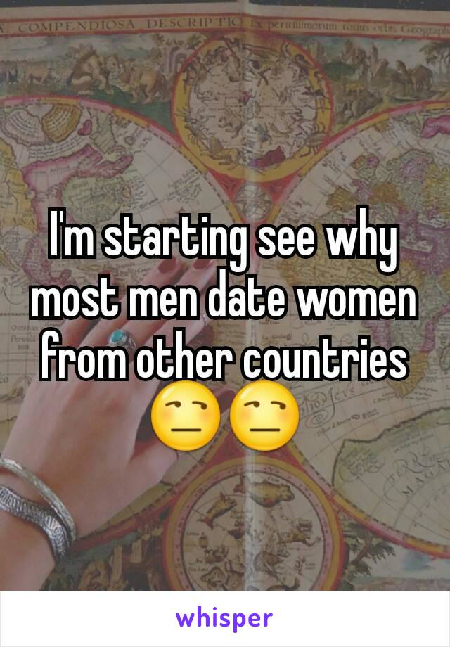 I'm starting see why most men date women from other countries 😒😒